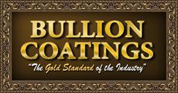 Bullion Coatings
